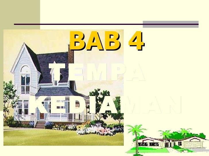 BAB 4 TEMPAT KEDIAMAN