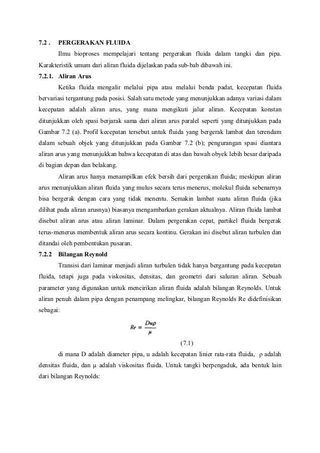 7.2 . PERGERAKAN FLUIDA Ilmu bioproses mempelajari tentang pergerakan fluida dalam tangki dan pipa. Karakteristik umum dar...