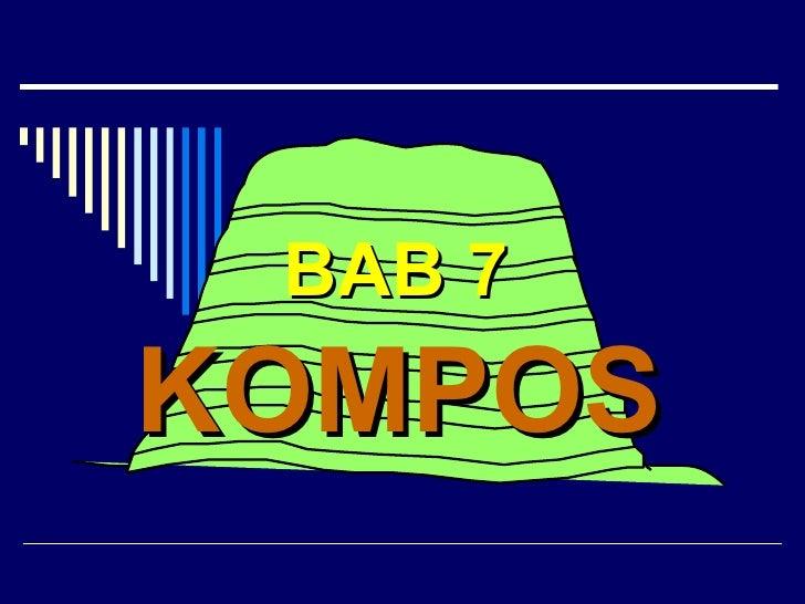 BAB 7 KOMPOS