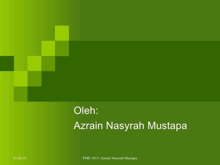 Oleh: Azrain Nasyrah Mustapa