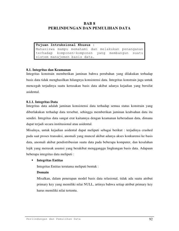 BAB 8                PERLINDUNGAN DAN PEMULIHAN DATA       Tujuan Intruksional Khusus :       Mahasiswa mampu memahami dan...