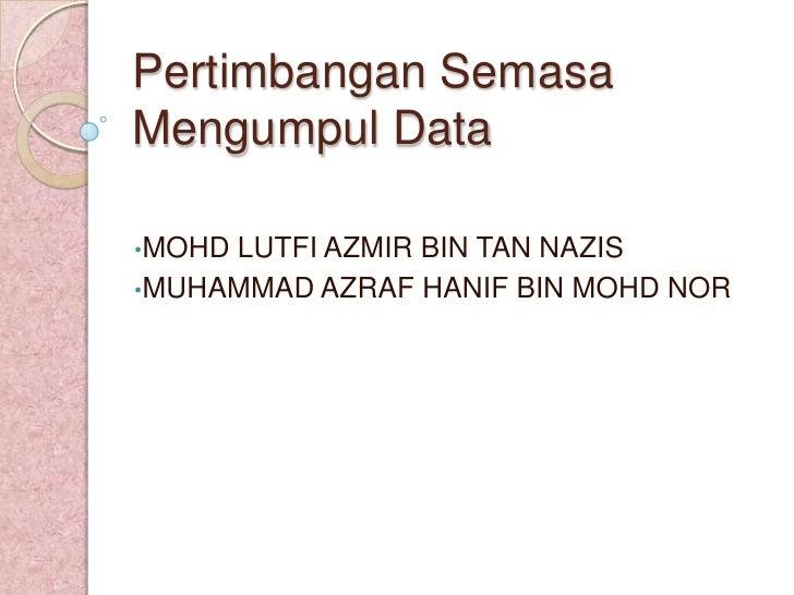 Bab 9 pertimbangan semasa mengumpul data