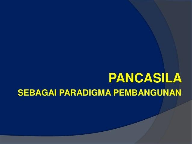 Bab 9 pancasila sebagai paradigma pembangunan