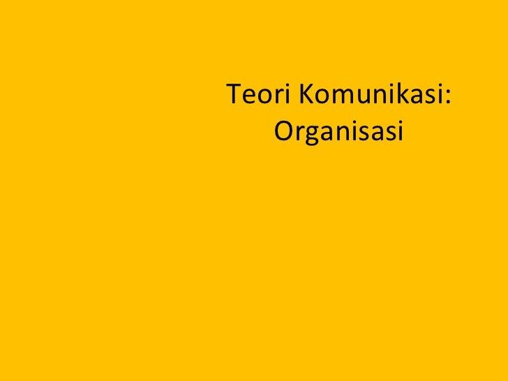 Teori Komunikasi: Organisasi