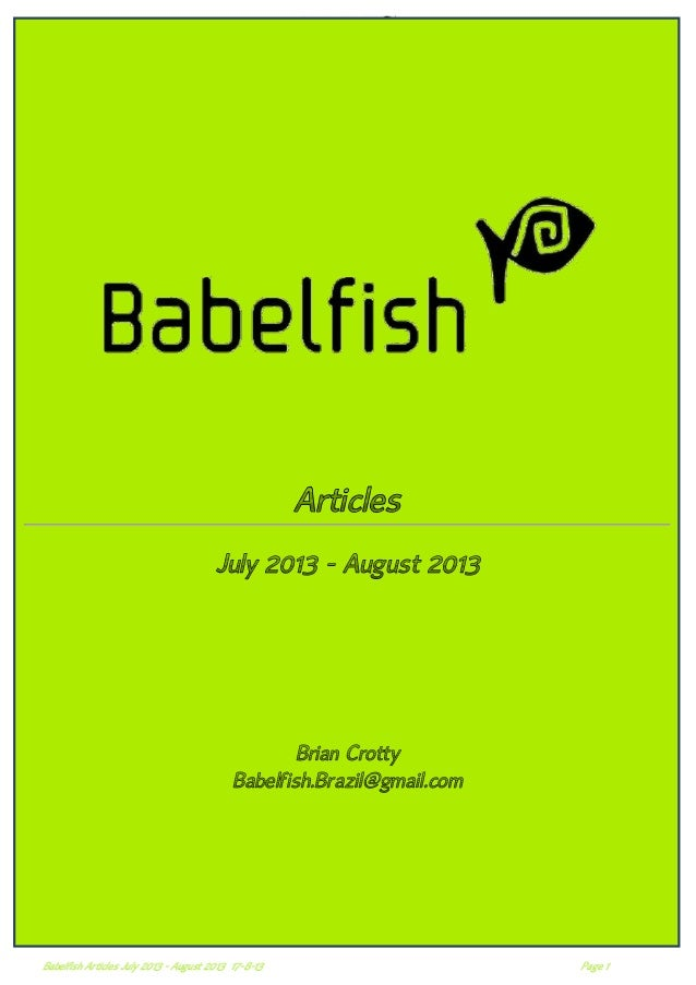 Articles July 2013 - August 2013  Brian Crotty Babelfish.Brazil@gmail.com  Babelfish Articles July 2013 - August 2013 17-8...
