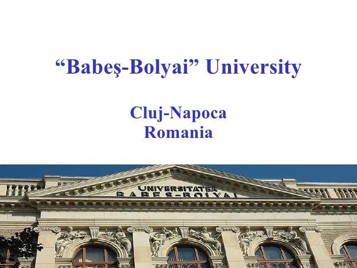 """ Babe ş -Bolyai"" University Cluj-Napoca Romania"