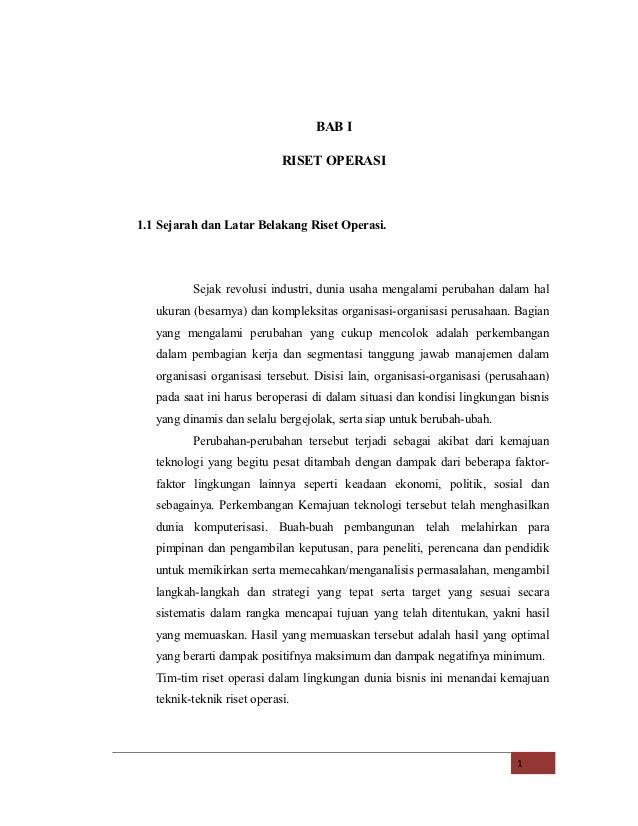 BAB I                             RISET OPERASI1.1 Sejarah dan Latar Belakang Riset Operasi.          Sejak revolusi indus...