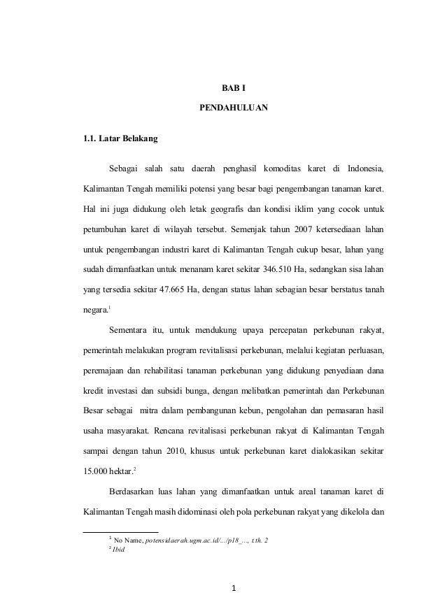 BAB I PENDAHULUAN 1.1. Latar Belakang Sebagai salah satu daerah penghasil komoditas karet di Indonesia, Kalimantan Tengah ...