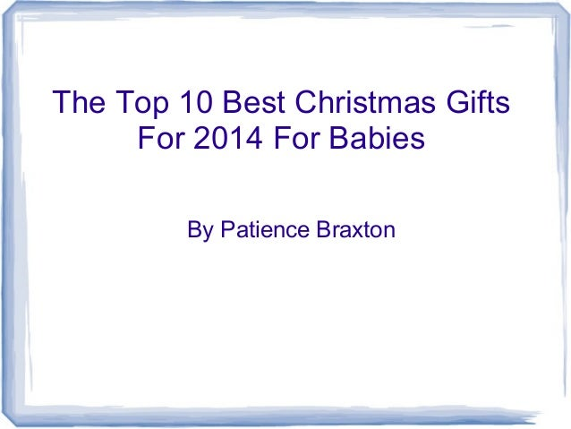Baby Gifts For Christmas 2014 : The top best christmas gifts for babies