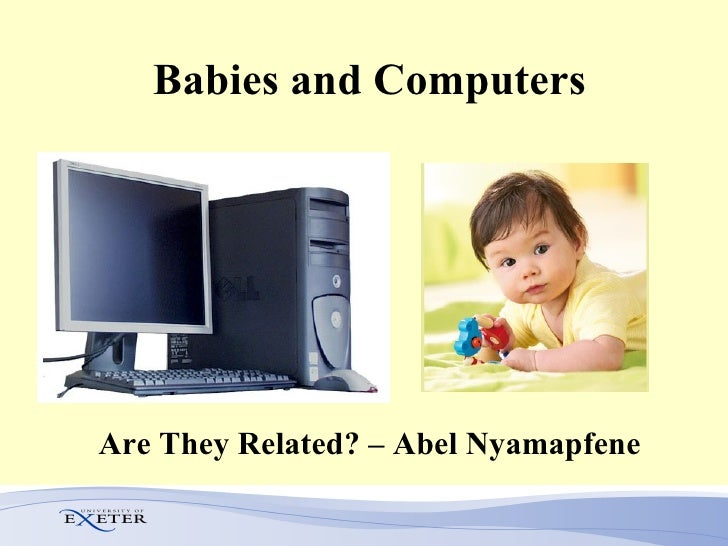 Babies and Computers Are They Related? – Abel Nyamapfene