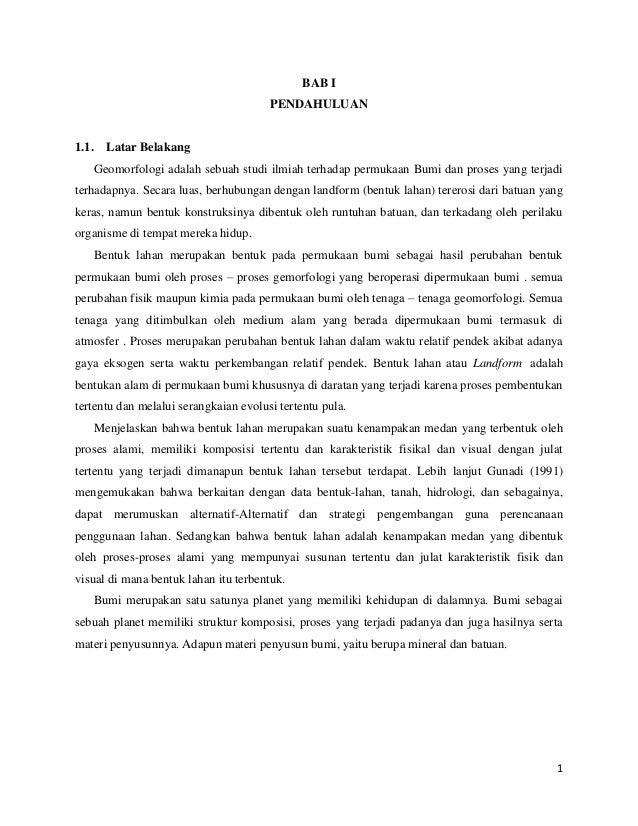 1BAB IPENDAHULUAN1.1. Latar BelakangGeomorfologi adalah sebuah studi ilmiah terhadap permukaan Bumi dan proses yang terjad...