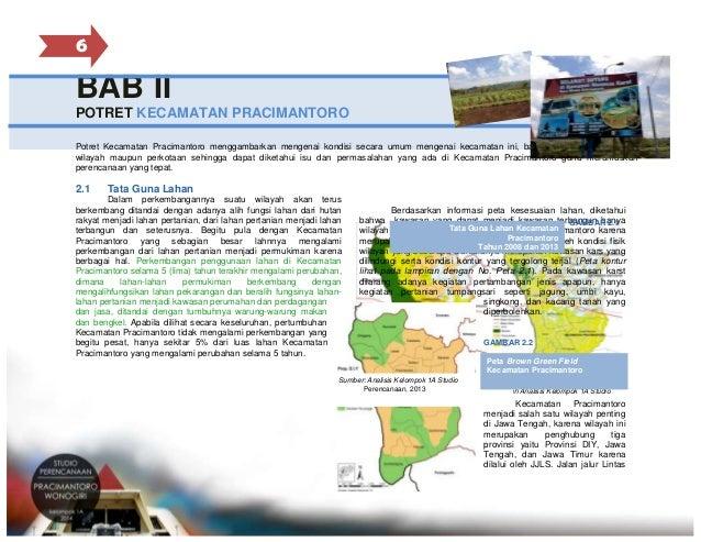 6  BAB II POTRET KECAMATAN PRACIMANTORO Potret Kecamatan Pracimantoro menggambarkan mengenai kondisi secara umum mengenai ...
