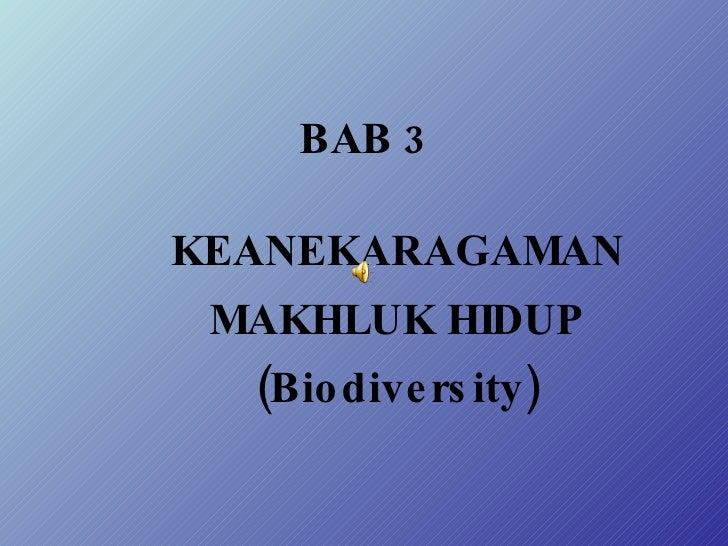 BAB 3 KEANEKARAGAMAN MAKHLUK HIDUP (Biodiversity)