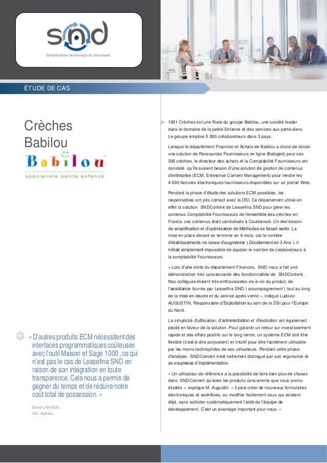 ÉTUDE DE CAS Crèches Babilou «D'autres produits ECM nécessitent des interfacesprogrammatiquescoûteuses avecl'outil Maison ...