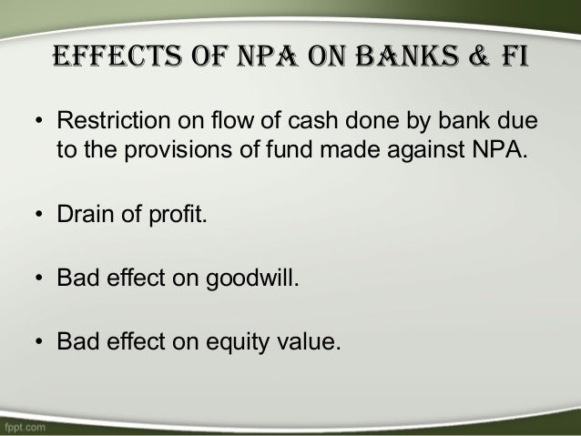 non performing assets npa essay For the past five years, the indian banking system is struggling with non- performing assets (npas) according to a reserve bank of india's report, total  npa is.
