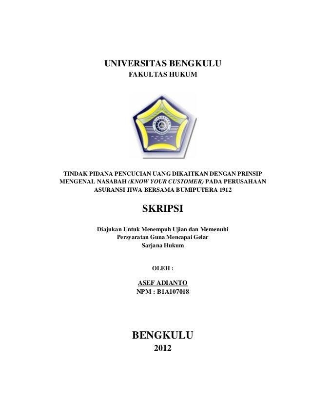 UNIVERSITAS BENGKULU                   FAKULTAS HUKUM TINDAK PIDANA PENCUCIAN UANG DIKAITKAN DENGAN PRINSIPMENGENAL NASABA...