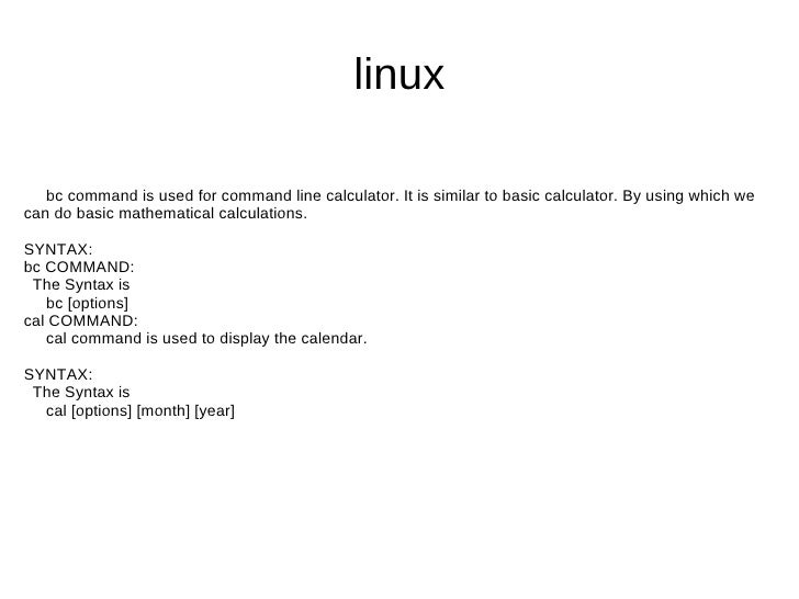 linux <ul>bc command is used for command line calculator. It is similar to basic calculator. By using which we can do basi...