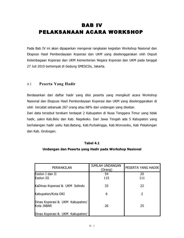 BAB IV         PELAKSANAAN ACARA WORKSHOP   Pada Bab IV ini akan dipaparkan mengenai rangkaian kegiatan Workshop Nasional ...