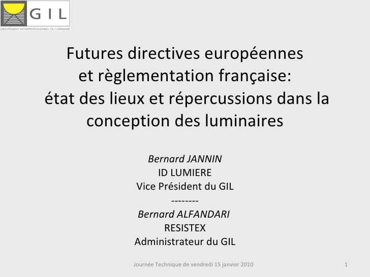 Futures directives européennes etrèglementation française:  état des lieux et répercussions dans la conception des lumina...