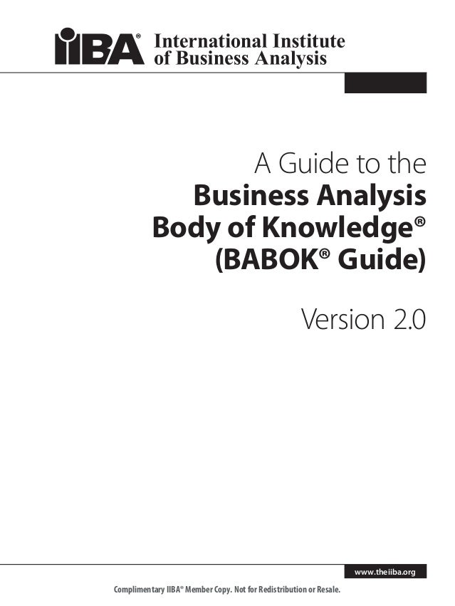 A Guide to the Business Analysis Body of Knowledge® (BABOK® Guide) Version 2.0  www.theiiba.org  Complimentary IIBA® Membe...