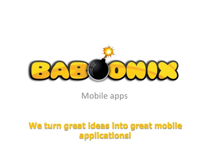 Mobile appsWe turn great ideas into great mobile           applications!