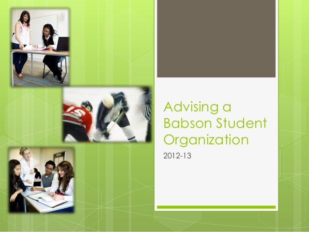 Advising a Babson Student Organization 2012-13