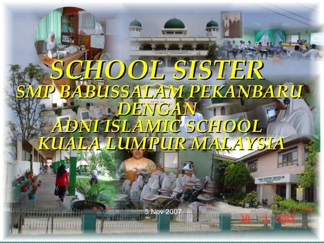 January 30, 2015 SMP Babussalam Pekanbaru 1 SCHOOL SISTERSCHOOL SISTER SMP BABUSSALAM PEKANBARUSMP BABUSSALAM PEKANBARU DE...