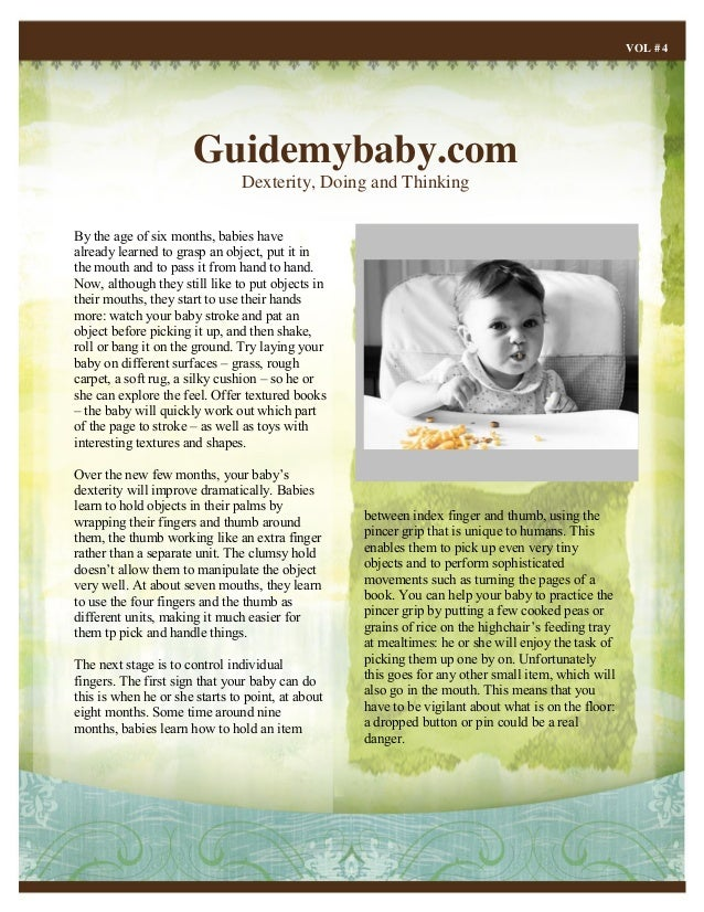 Guidemybaby.com Dexterity, Doing and Thinking VOL # 4 By the age of six months, babies have already learned to grasp an ob...