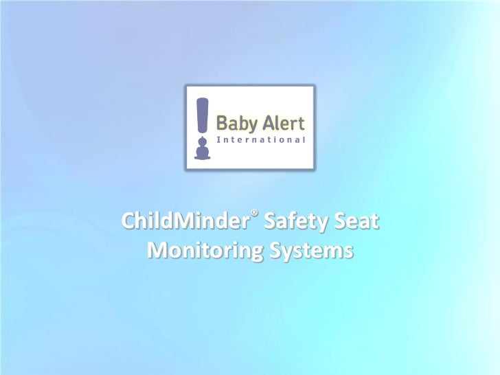ChildMinder® Safety Seat  Monitoring Systems