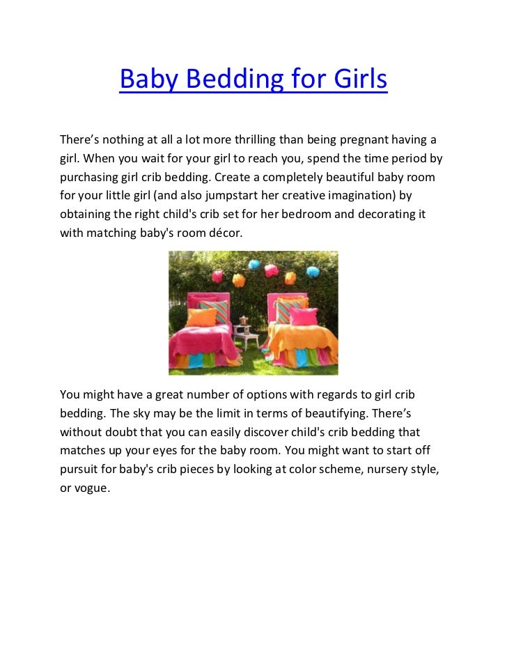 Baby Bedding for GirlsThere's nothing at all a lot more thrilling than being pregnant having agirl. When you wait for your...