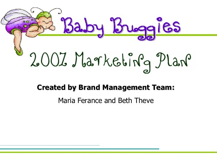 Created by Brand Management Team: Maria Ferance and Beth Theve