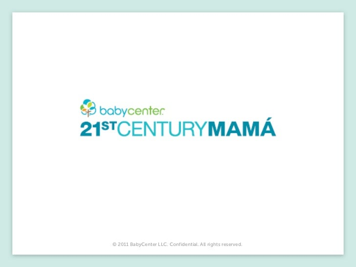 © 2011 BabyCenter LLC. Confidential. All rights reserved.