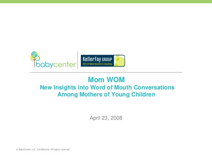 Mom WOM                       New Insights into Word of Mouth Conversations                             Among Mothers of Y...