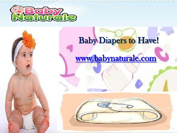 Baby Diapers to Have!www.babynaturale.com