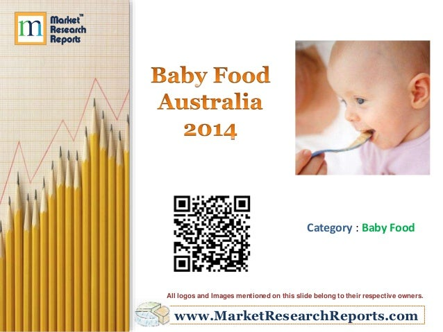 www.MarketResearchReports.com Category : Baby Food All logos and Images mentioned on this slide belong to their respective...