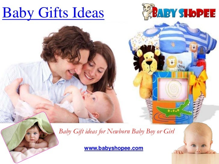 Baby Gifts Ideas        Baby Gift ideas for Newborn Baby Boy or Girl                 www.babyshopee.com