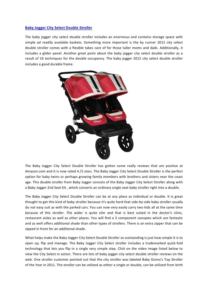 Baby Jogger City Select Double StrollerThe baby jogger city select double stroller includes an enormous and contains stora...