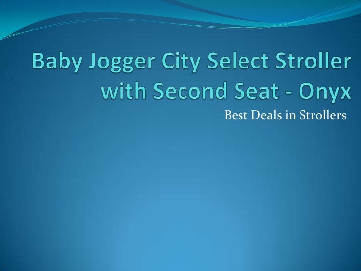 Baby jogger city select stroller with second seat2