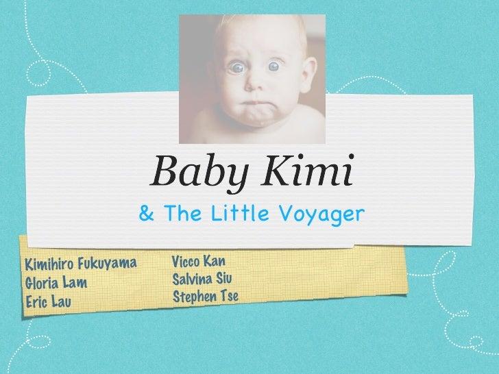 <ul><li>& The Little Voyager </li></ul>Kimihiro Fukuyama Gloria Lam  Eric Lau Vicco Kan Salvina Siu Stephen Tse