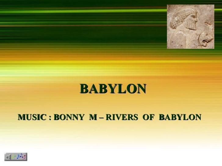 BABYLON  MUSIC : BONNY  M – RIVERS  OF  BABYLON
