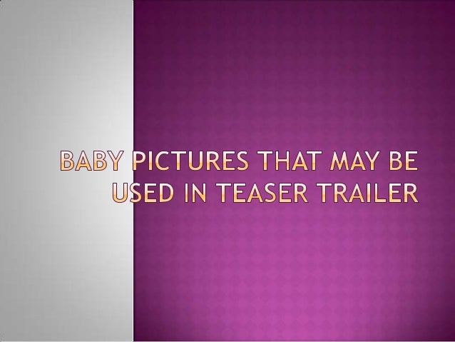 Baby pictures that may be used in teaser