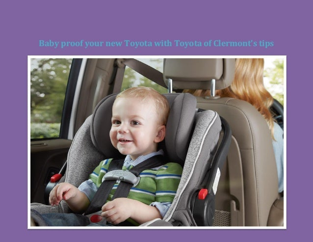 Baby proof your new Toyota with Toyota of Clermont's tips
