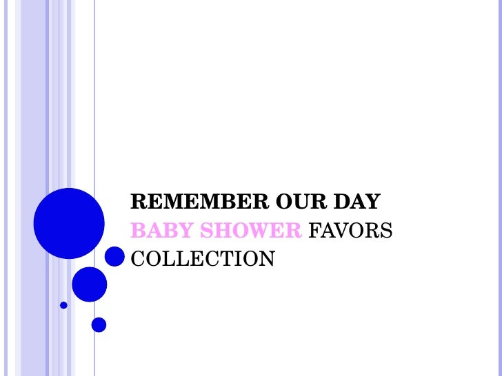 REMEMBER OUR DAY BABY SHOWER  FAVORS COLLECTION