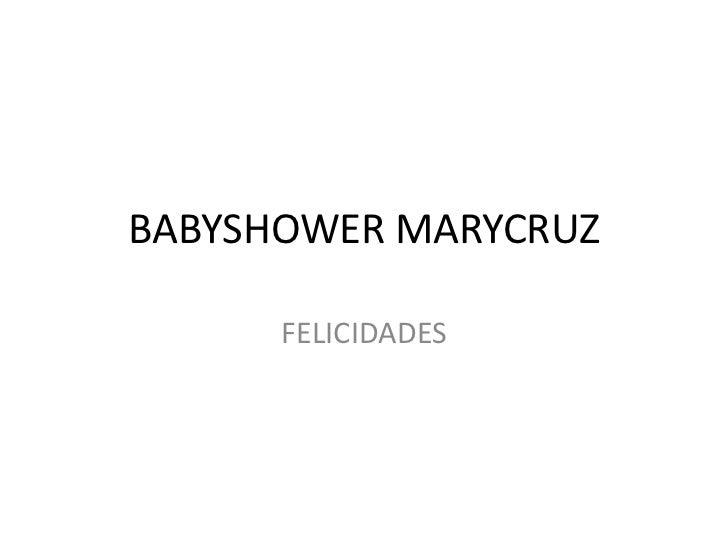BABYSHOWER MARYCRUZ<br />FELICIDADES<br />