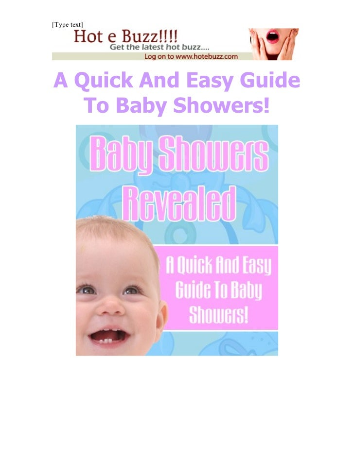 [Type text]A Quick And Easy Guide   To Baby Showers!