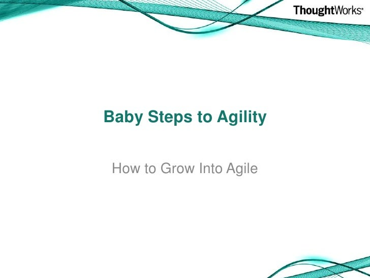 Baby Steps To Agility