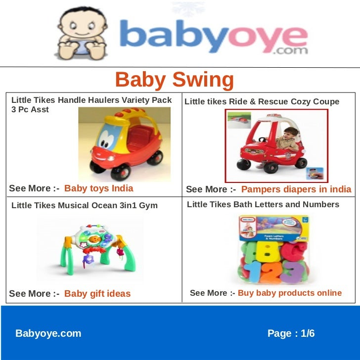 Baby SwingLittle Tikes Handle Haulers Variety Pack   Little tikes Ride & Rescue Cozy Coupe3 Pc AsstSee More :- Baby toys I...