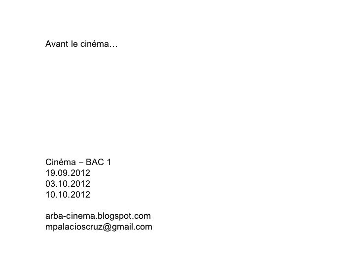 Avant le cinéma…Cinéma – BAC 119.09.201203.10.201210.10.2012arba-cinema.blogspot.commpalacioscruz@gmail.com