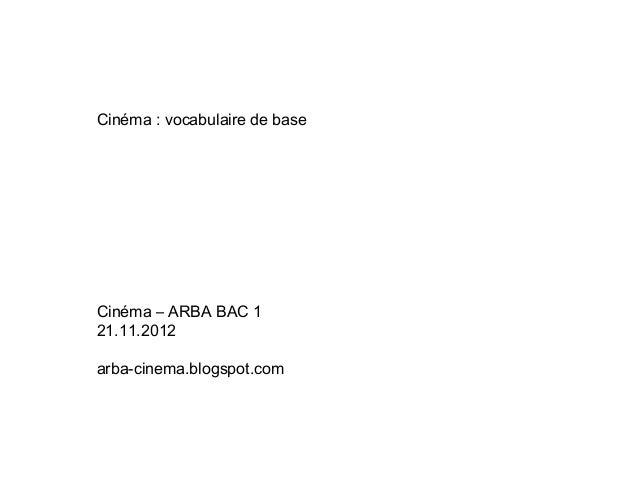 Cinéma : vocabulaire de baseCinéma – ARBA BAC 121.11.2012arba-cinema.blogspot.com