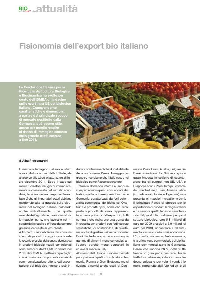 numero 131 gennaio/febbraio 2012 8attualitàFisionomia dell'export bio italianoLa Fondazione Italiana per laRicerca in Agri...